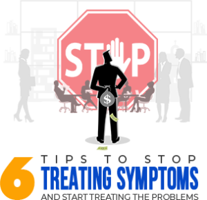 6 Tips to Stop Treating Symptoms graphic 300x290 - Leadership Coaching